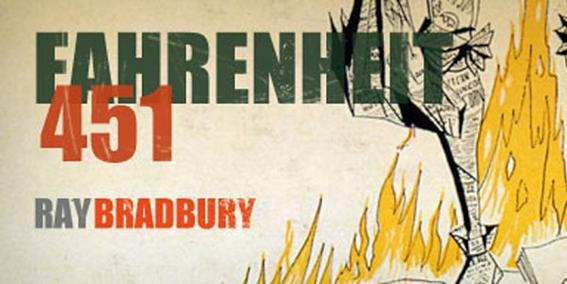 —Ray Bradbury, Fahrenheit 451