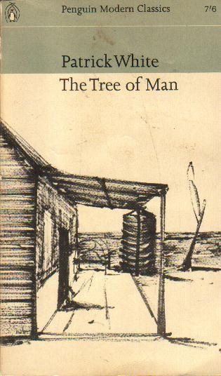 -Patrick White, The Tree of Man (1955)