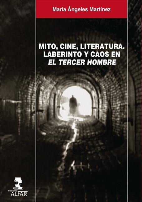 Mito, cine, literatura. Laberinto y caos en el tercer hombre,