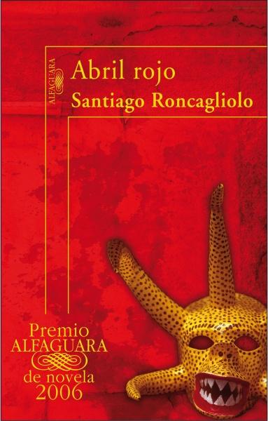 Abril rojo - Santiago Rocangliolo
