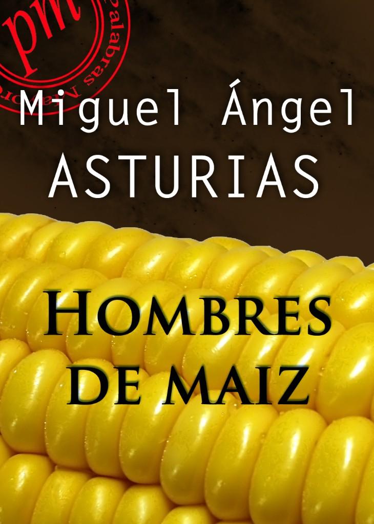 Hombres de maíz, de Miguel Ángel Asturias