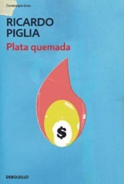 Plata quemada, de Ricardo Piglia