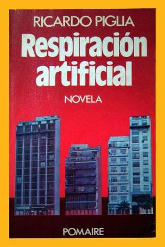 Respiración artificial, de  Ricardo Piglia