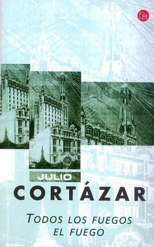 Todos los fuegos el fuego, de Julio Cortázar