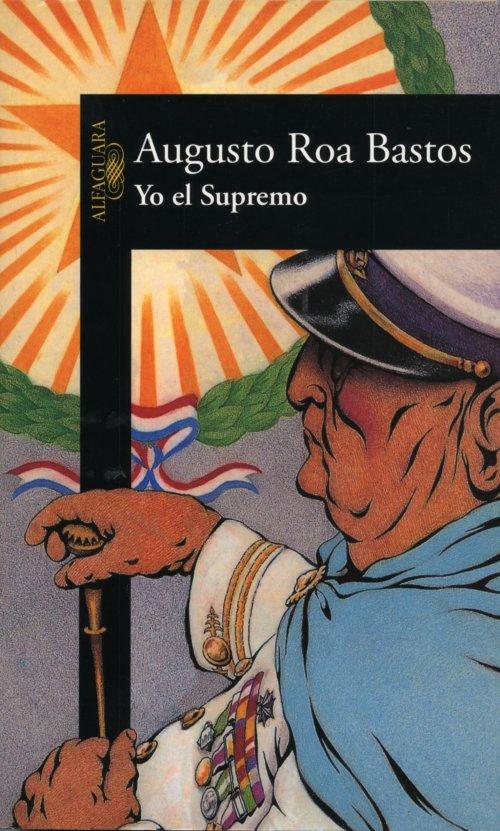 Yo el supremo, de Augusto Roa Bastos