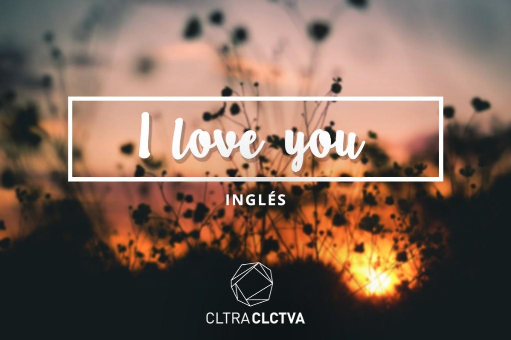 te amo INGLES
