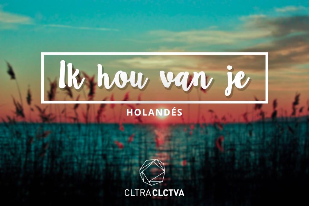 te amo holandes