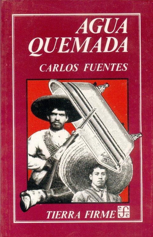 Carlos Fuentes Agua Quemada