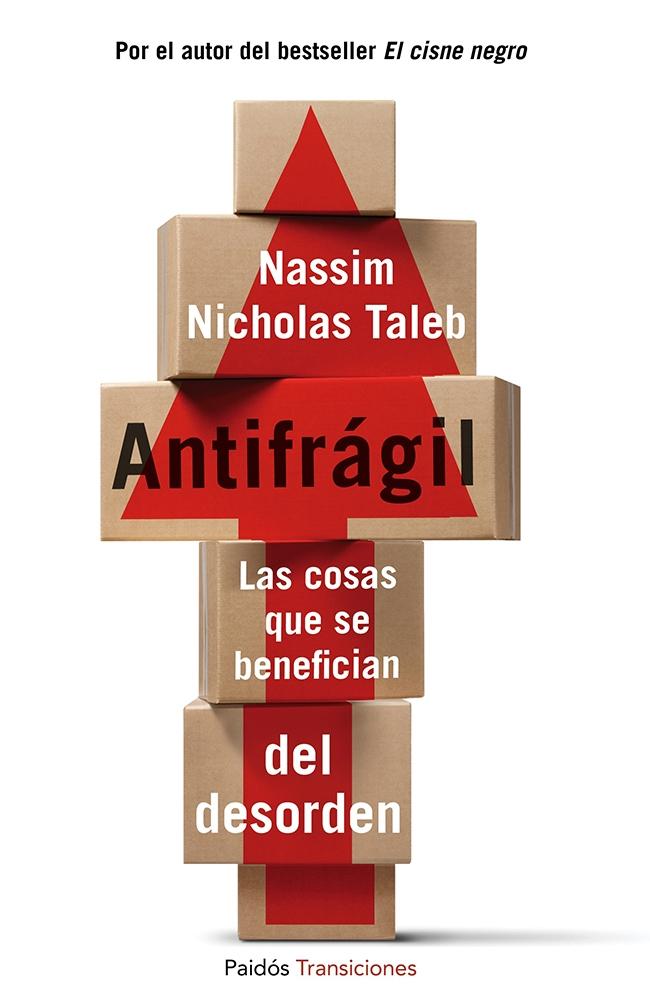 Antifragil-las cosas que se benefician del desorden
