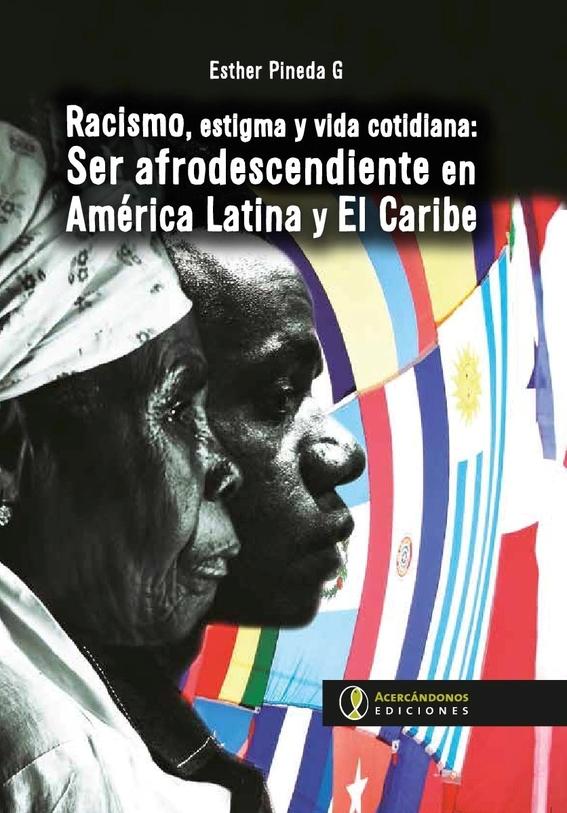 libro racismo estigma y vida cotidiana de esther pineda 1