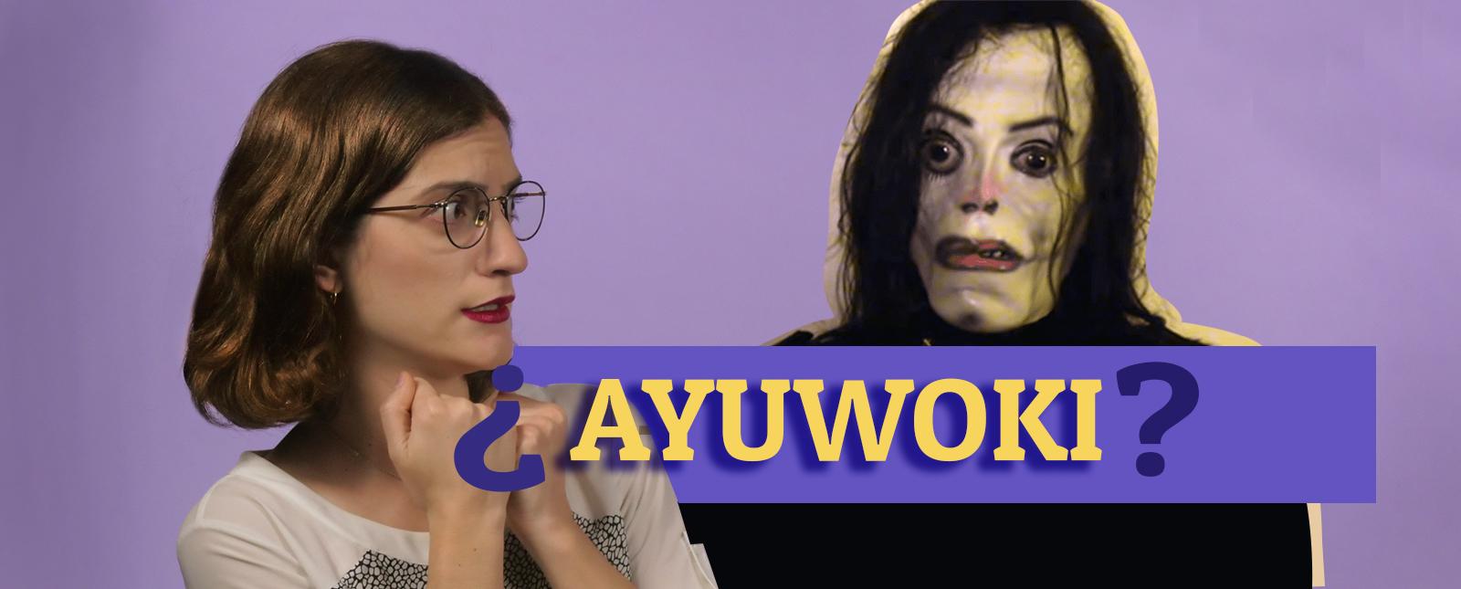 """¿De dónde salió """"EL AYUWOKI""""? (Ep. 71)"""