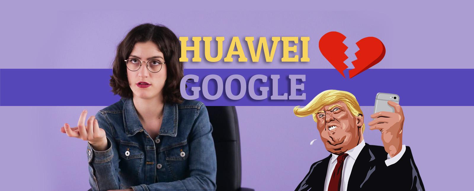 La ruptura que ocasionó Trump entre Google y Huawei